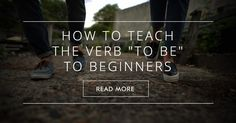 """The verb """"to be"""" is the first verb students learn in their English studies.It is used extensively in the English language and will allow students to create simple sentences with"""