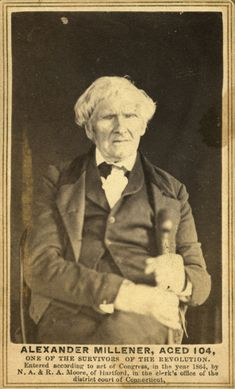"""Alexander Millener (Maroney) (14 Mar 1770 - 1874) - Revolutionary War veteran who fought in the Battles of White Plains, Brandywine, Monmouth and Yorktown. Also served in the Navy on board the USS Constitution. Of Gen. Washington he said, """"He was always pleasant; never changed countenance, but wore the same in defeat and retreat as in victory"""". Photographed at 104 in 1864, history collected by Joseph M. Bauman. At 102, Millener was still able to cultivate his garden."""