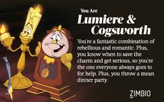 This is actually incredibly accurate. The two sides of my coin are pretty much Lumiere and Cogsworth. I usually balance right on my side of this coin.
