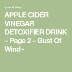 APPLE CIDER VINEGAR DETOXIFIER DRINK – Page 2 – Gust Of Wind~