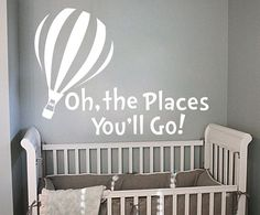 Dr. Seuss Oh The Places you'll Go Wall Decal by Stickitthere, $30.00 Good idea for a dr. Seuss themed nursey!