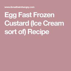 Egg Fast Frozen Custard (Ice Cream sort of) Recipe