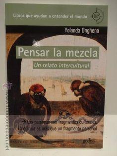 PENSAR LA MEZCLA. UN RELATO INTERCULTURAL. YOLANDA ONGHENA. ED / GEDISA - 2014. COMO NUEVO.