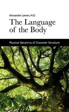 The Language of the Body by Alexander Lowen http://www.amazon.com/dp/1938485165/ref=cm_sw_r_pi_dp_TQ2exb04ZGQXB