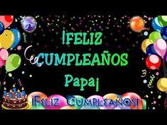 Cumpleaños papa #felicitacion de #cumpleaños  para papá , que es o sera su dia especial del año para toda la familia, asi para abuelo o padrinos