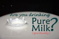 You make sure your physical milk is the real deal.  What about your spiritual milk?  #t2hmkr