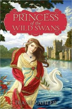 Princess of the Wild Swans by Diane Zahler