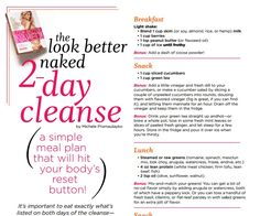 Simple 2-day cleanse - I've done this cleanse, and I find it really gets me to feeling better after a period of bad eating, like when you get home from a vacation. It is simple, and you get your nutrients. Not to mention, it is only for two days, so you can easily do it on a weekend while you can rest.