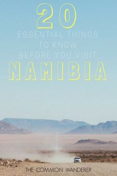 20 essential things to know before you visit Namibia