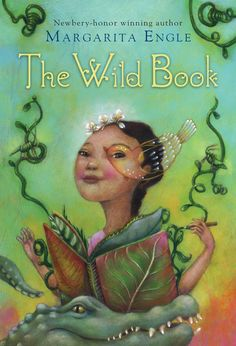 The Wild Book by Margarita Engle - a middle grade verse novel - Wonderful!