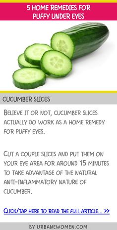 5 home remedies for puffy under eyes - Cucumber slices