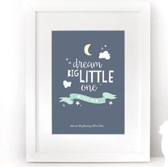 Dream big little one, Personalised nursery wall art, cute baby birth announcement for a girl or boy, birth details, christening present