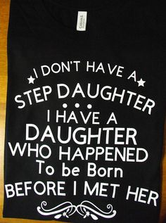 Fathers Day t shirt for Father/ Stepfather Shes my daughter,Unique shirt for Dad. Custom made. Ship in US only. Mothers Quotes To Children, Father Son Quotes, Sister Quotes, Daughter Quotes, Child Quotes, Father Daughter, Family Quotes, Fathers Day Wishes, Birthday Wishes For Daughter