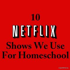 Homeschooling with Netflix - Ok maybe not homeschooling with TV but ...