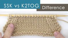SSK vs K2TOG Decreases: What's the Difference?