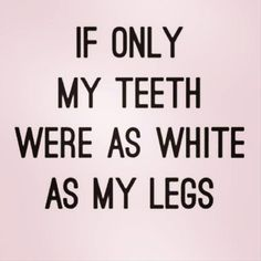 31 Funny Pictures for Today | Truth, my legs are so white, you need sunglasses to look at them lol (not really but they're pretty white lol)