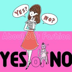 About 30's Fashion YES or NO オシャレ女性の合い言葉は、I・V・A  - vol.2 TOKYO 30's Girl!?