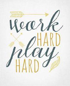 Work Hard Play Hard Inspirational Typography
