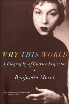 Why This World: A Biography of Clarice Lispector: Amazon.es: Benjamin Moser: Libros en idiomas extranjeros