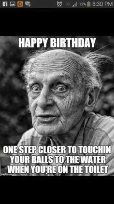 Happy Birthday Old Man Funny Memes