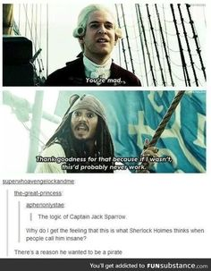 """"""" He wanted to be a pirate"""". I need Jack Sparrow and Sherlock to meet one day. Maybe once Sherlock meets the Doctor he can finally go back in time to become a pirate, ( and to meet Jack Sparrow) Sherlock Fandom, Sherlock Bbc, Funny Sherlock, Dc Memes, Funny Memes, Hilarious, Funny Quotes, Memes Humor, Funny Gifs"""