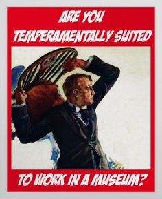"""""""Suited To Work In A Museum?"""" - Poster. One for every museum staff-room & office wall! Printed on Poster Paper (Semi-Gloss) http://www.zazzle.com/suited_to_work_in_a_museum_poster-228849135413885595 #poster #museum #humor #humour"""
