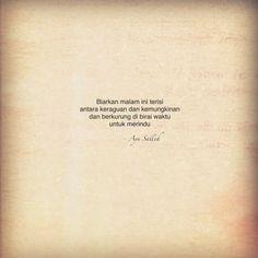 #puisi People Quotes, Sad Quotes, Life Quotes, Inspirational Quotes, Quotes Galau, Journal Quotes, Self Reminder, Quotes Indonesia, Antara