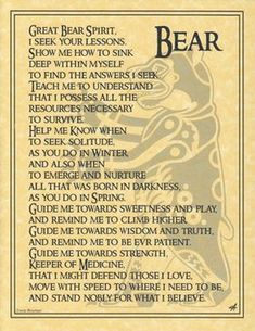 This parchment poster offers a prayer to the spirit of the Bear, celebrating the noble creature and all that it has to teach us. Written with the utmost reverence for the Bear`s strength ability to su