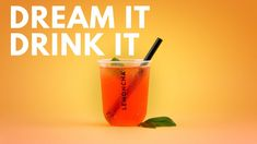 Dream it – Drink it