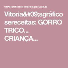 Vitoria'sgráficosereceitas: GORRO TRICO... CRIANÇA...