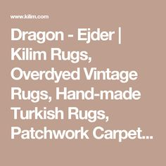 Dragon - Ejder | Kilim Rugs, Overdyed Vintage Rugs, Hand-made Turkish Rugs, Patchwork Carpets by Kilim.com