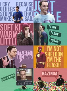 Sheldon. I love him. Big Bang Theory
