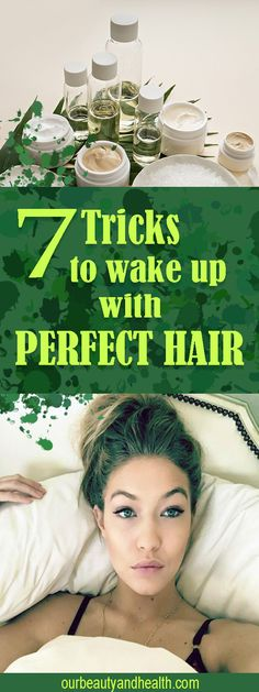 If you want to wake up with perfect hair, before going to sleep do the following tricks.
