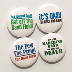 magnets, buttons, sticky notes, etc. sold to band members, parents, boosters as a fund raisers. Could also do ones for cheerleaders, sports teams, etc.