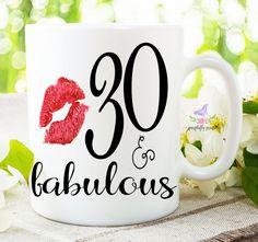 30 & Fabulous Coffee Mug, 30th Birthday Celebration, Dirty Thirty, 30th Birthday For Her, 30th Birthday Gift, Birthday Mug, Thirty by PurpleflyPrinting on Etsy