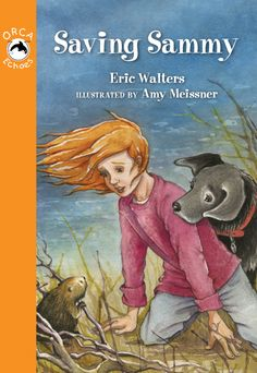 Saving Sammy by Eric Walters and illustrated by Amy Meissner