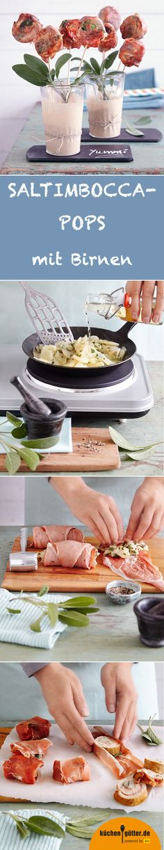 """SALTIMBOCCA-POPS - MIT BIRNEN - Jetzt wird unser Fingerfood richtig spießig: Genau wie ihre süßen Verwandten, werden diese herzhaften Pops hübsch aufgespießt und serviert. In den kleinen Päckchen verstecken sich Birnen, Kalbsschnitzel und Salbei, hübsch umwickelt von Schinken. Süßes Detail: Wer will, bastelt aus Salbei """"Blumenblätter"""", so sind die Pops vor dem Verzehr eine tolle Tischdeko."""