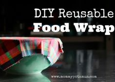 Easy Homesteading: DIY Reusable Food Wrap
