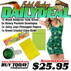 Promo code: Tailz  For 15% off  DAILY DEAL 06/01/2015 - 1x Weed Bodycon Tank Dress + 2x Honey Pockets Envelopes + 1x Juicy Jays Pineapple Papers + 1x Green Crystal Claw Bowl 14mm DabWizard.com | Variety of the best BHO Tools and Products! Killin the game since 07! 1.800.515.5035