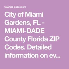 City of Miami Gardens, FL - MIAMI-DADE County Florida ZIP Codes. Detailed information on every zip code in Miami Gardens Dade County Florida, Miami Gardens, Coding, City, Cities, Programming