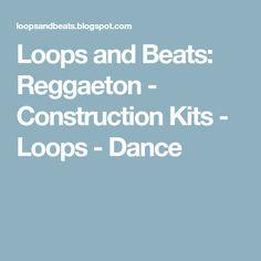 Loops and Beats: Reggaeton - Construction Kits - Loops - Dance
