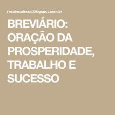 BREVIÁRIO: ORAÇÃO DA PROSPERIDADE, TRABALHO E SUCESSO