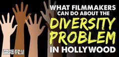 Diversity Problem in Hollywood is a MAJOR issue. The numbers do not lie. Filmmakers need to understand the problem and…