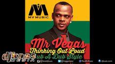Mr Vegas - Thinking Out Loud (Ed Sheeran in Rub A Dub Style) [Love Bump ...