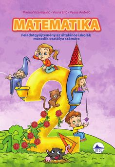 Matematika, feladatgyüjtemény II Book for primary school Matek brigi Preschool Math, Teaching Math, Math Books, 2nd Grade Math, Book Title, Primary School, Childrens Books, Author, Education