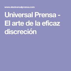 Universal Prensa - El arte de la eficaz discreción