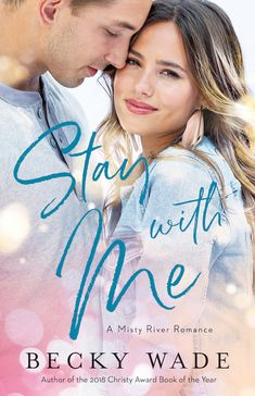Stay with me, a contemporary romance set in the small town of Misty River in the North Georgia mountains! This is the first book in the Misty River Romance series by Becky Wade. #romantic #series #romance #novel
