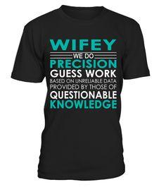 Wifey - Job Shirts  wife quotes, wife birthday ideas, #wife #shirt