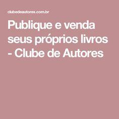 Publique e venda seus próprios livros - Clube de Autores