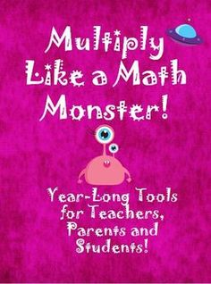 Multiply Like a Math Monster! Year Long Resource for Teachers (108 pages). Great resource to have for the beginning of next school year! $